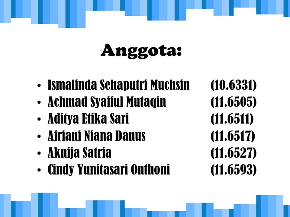 Anggota: Ismalinda Sehaputri Muchsin (10.6331)