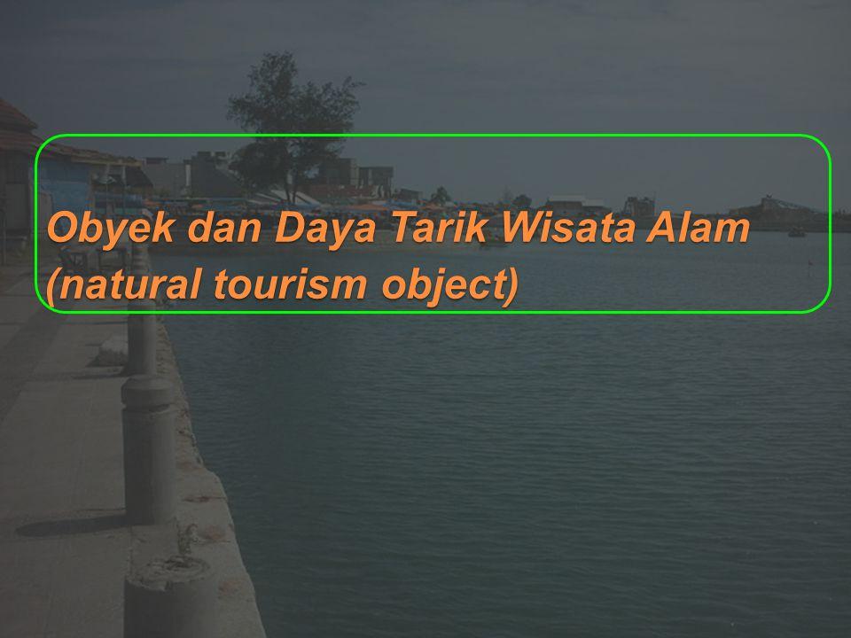 Obyek dan Daya Tarik Wisata Alam (natural tourism object)