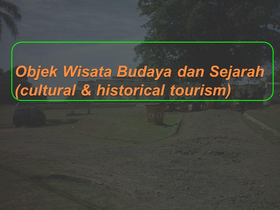 Objek Wisata Budaya dan Sejarah (cultural & historical tourism)