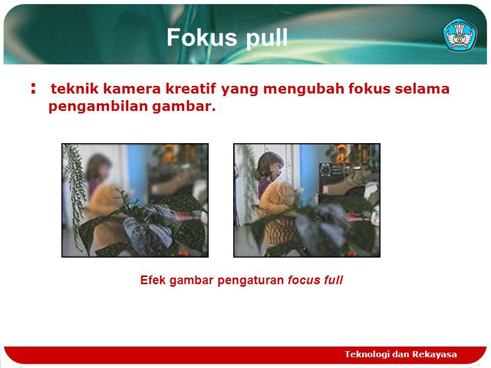 Fokus pull : teknik kamera kreatif yang mengubah fokus selama pengambilan gambar. Efek gambar pengaturan focus full.
