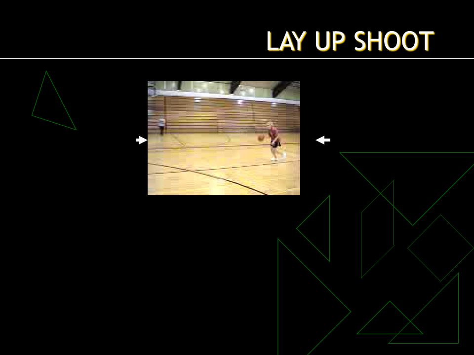 LAY UP SHOOT