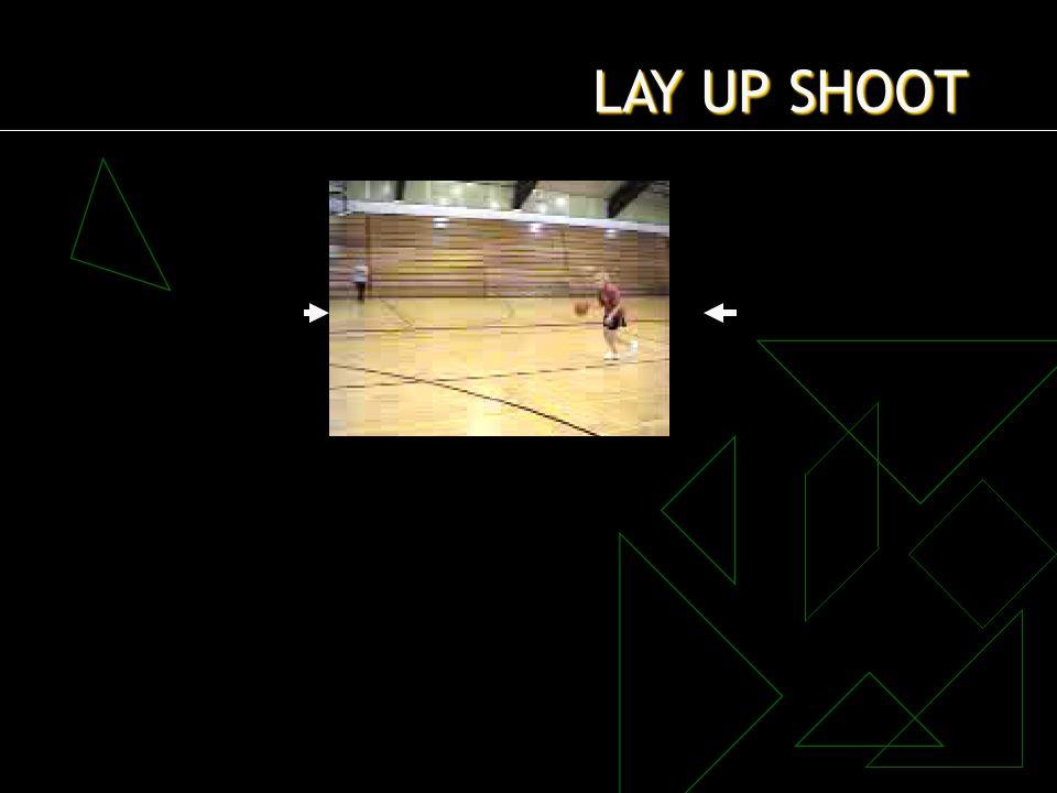 LAY UP SHOOT