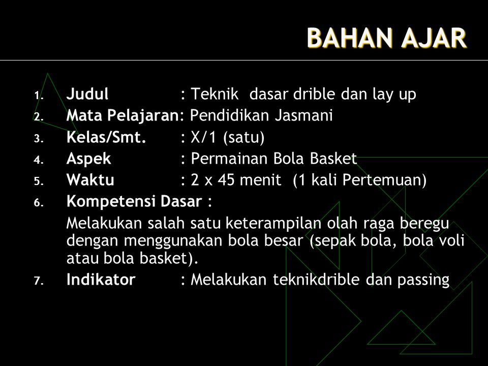 BAHAN AJAR Judul : Teknik dasar drible dan lay up