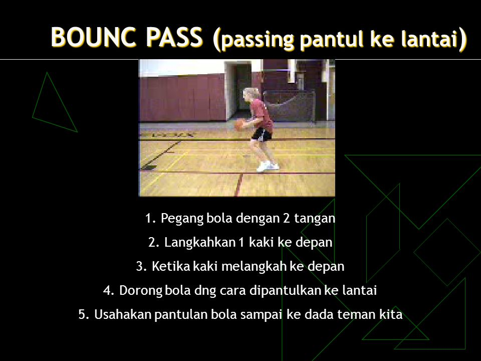 BOUNC PASS (passing pantul ke lantai)