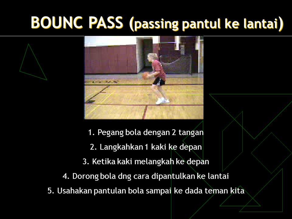 BOUNC PASS (passing pantul ke lantai)