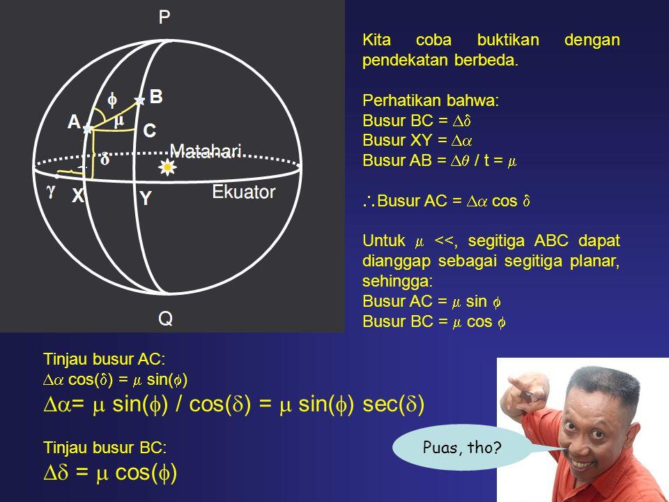 =  sin() / cos() =  sin() sec()  =  cos()