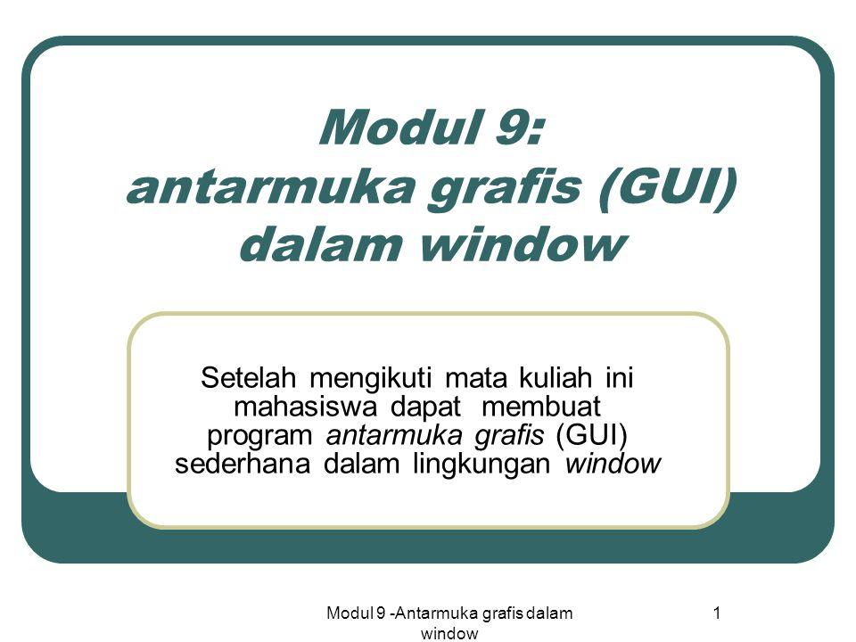 Modul 9: antarmuka grafis (GUI) dalam window