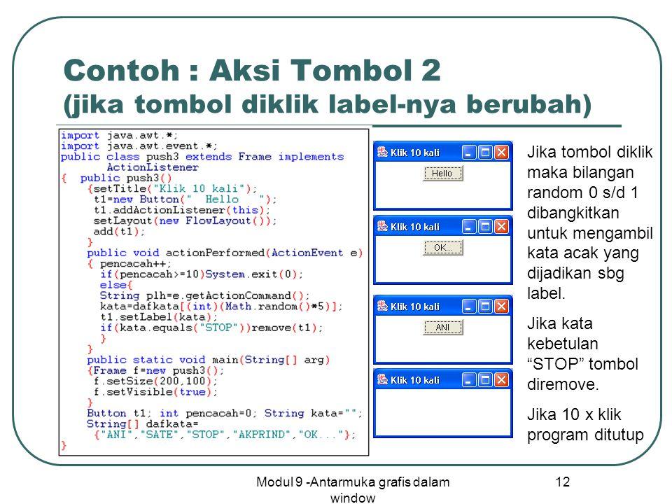 Contoh : Aksi Tombol 2 (jika tombol diklik label-nya berubah)