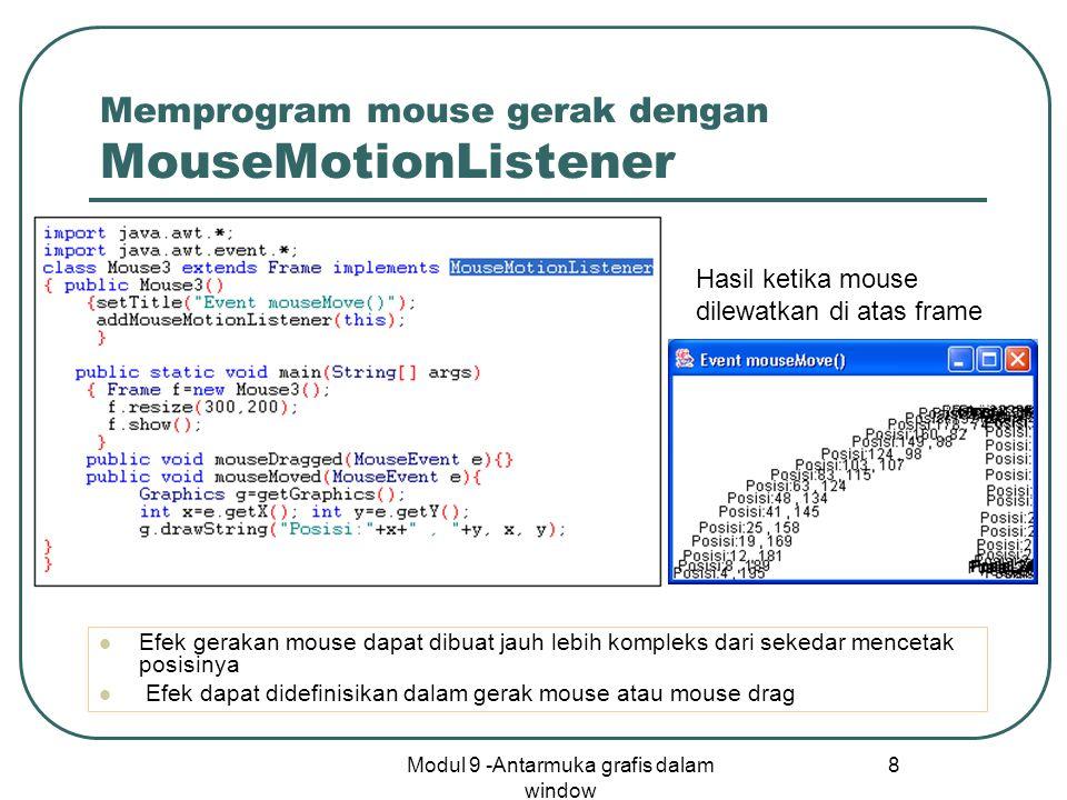 Memprogram mouse gerak dengan MouseMotionListener