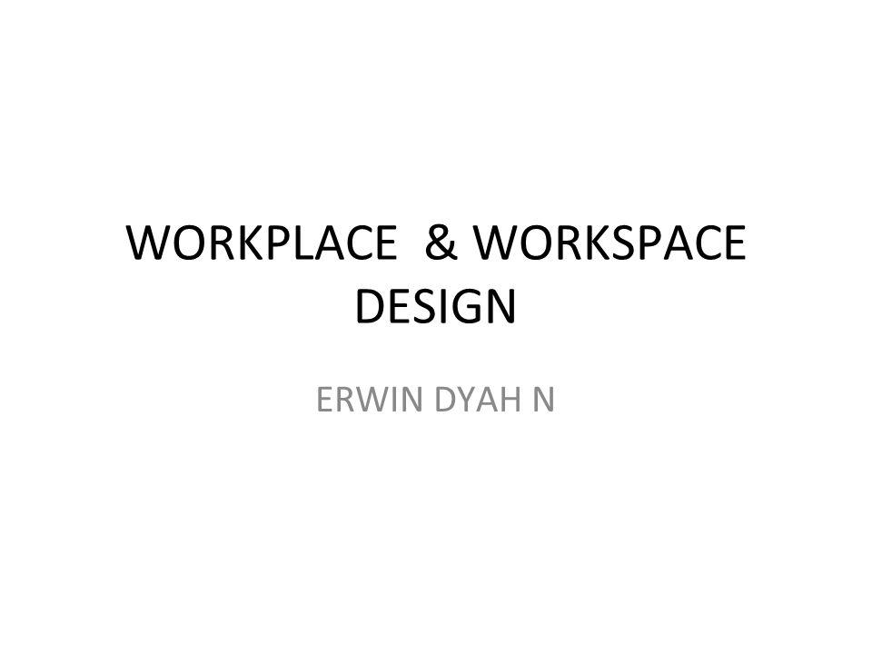 WORKPLACE & WORKSPACE DESIGN