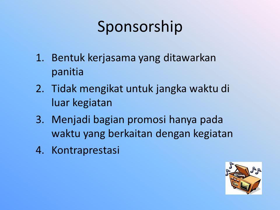 Sponsorship Bentuk kerjasama yang ditawarkan panitia