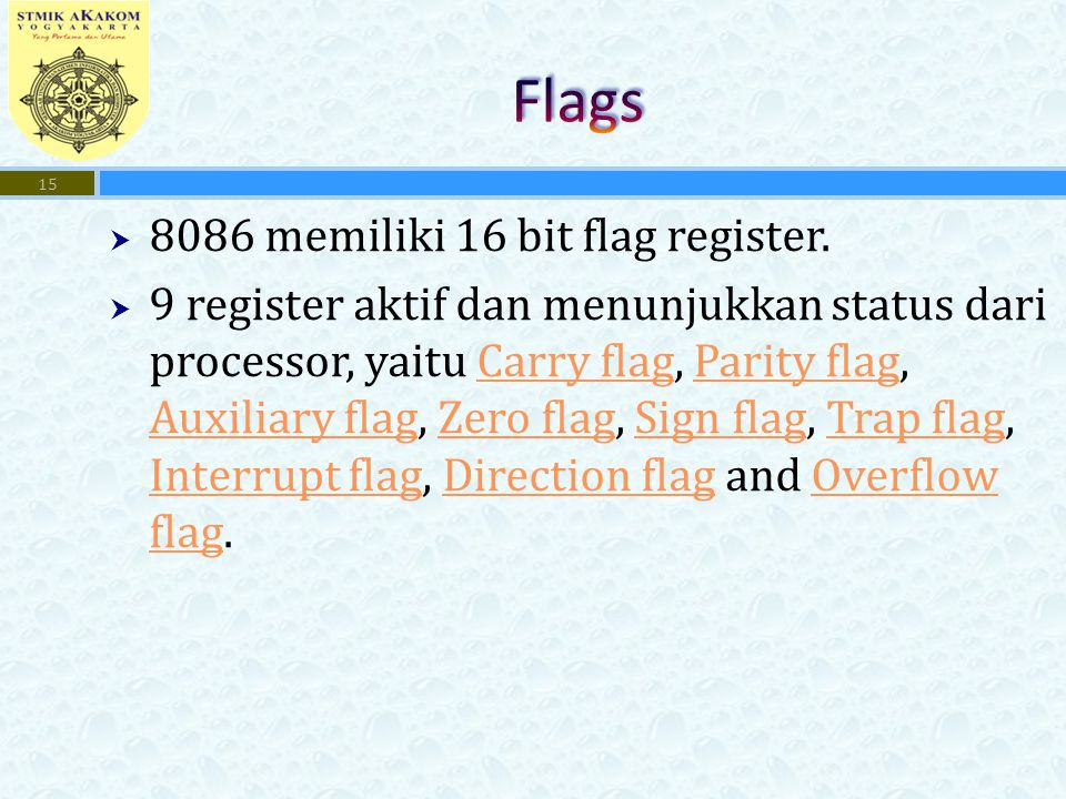 Flags 8086 memiliki 16 bit flag register.