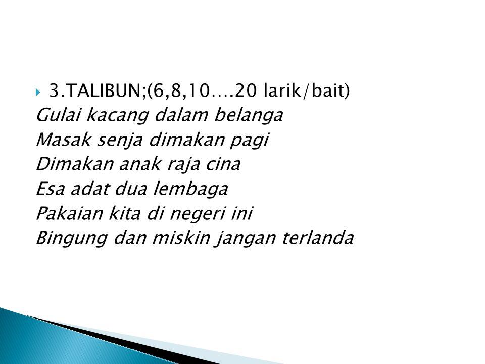 3.TALIBUN;(6,8,10….20 larik/bait)