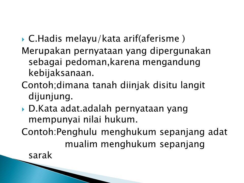C.Hadis melayu/kata arif(aferisme )