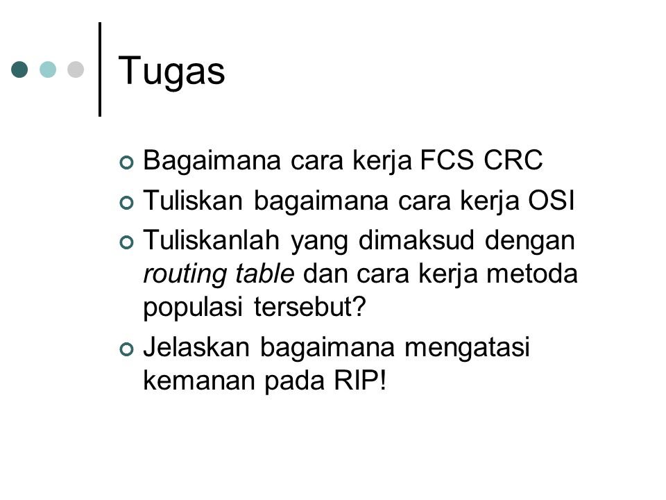 Tugas Bagaimana cara kerja FCS CRC Tuliskan bagaimana cara kerja OSI