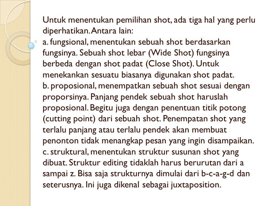 Untuk menentukan pemilihan shot, ada tiga hal yang perlu diperhatikan