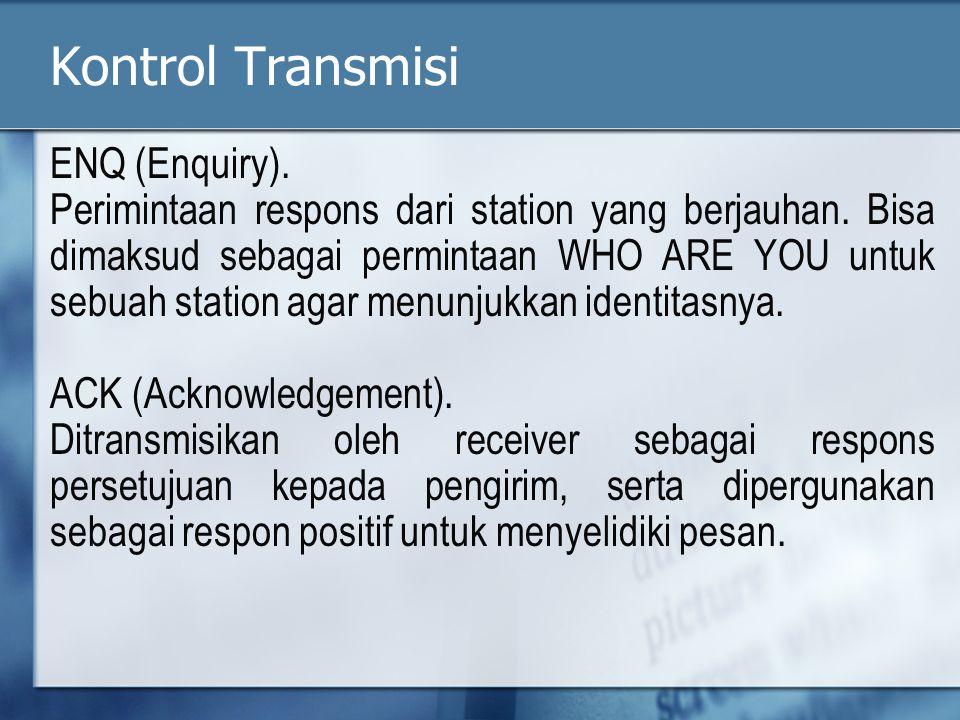 Kontrol Transmisi ENQ (Enquiry).