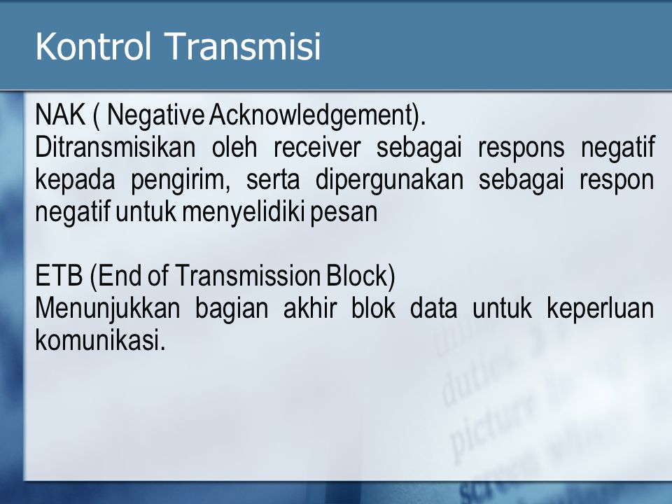 Kontrol Transmisi NAK ( Negative Acknowledgement).