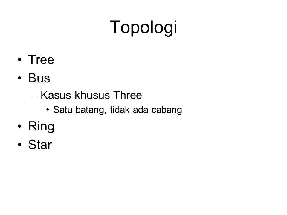 Topologi Tree Bus Ring Star Kasus khusus Three