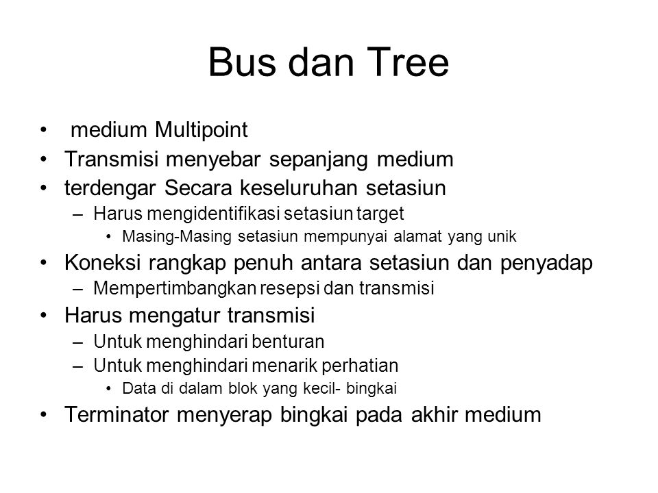 Bus dan Tree medium Multipoint Transmisi menyebar sepanjang medium
