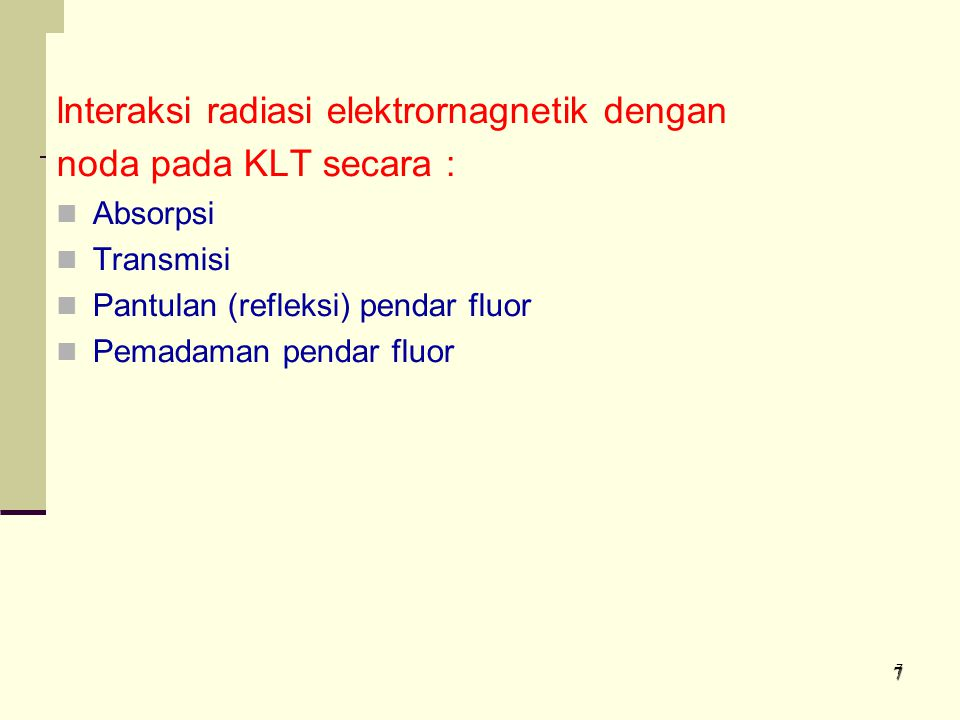 lnteraksi radiasi elektrornagnetik dengan noda pada KLT secara :