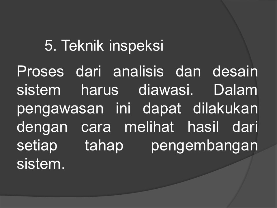 5. Teknik inspeksi