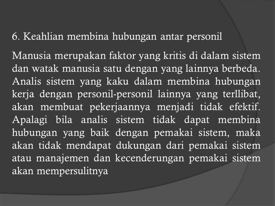 6. Keahlian membina hubungan antar personil