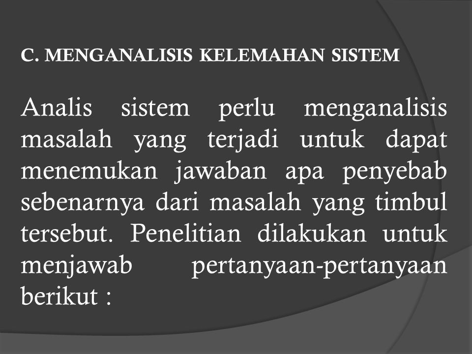 C. MENGANALISIS KELEMAHAN SISTEM