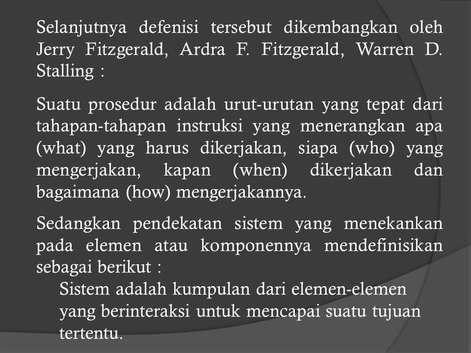 Selanjutnya defenisi tersebut dikembangkan oleh Jerry Fitzgerald, Ardra F. Fitzgerald, Warren D. Stalling :