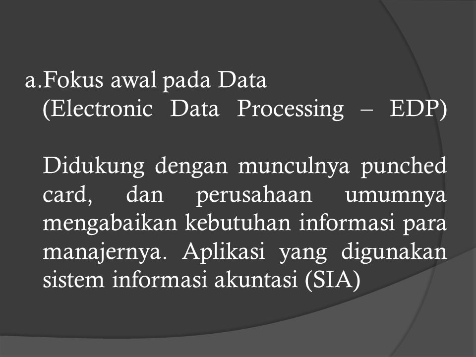 Fokus awal pada Data (Electronic Data Processing – EDP)