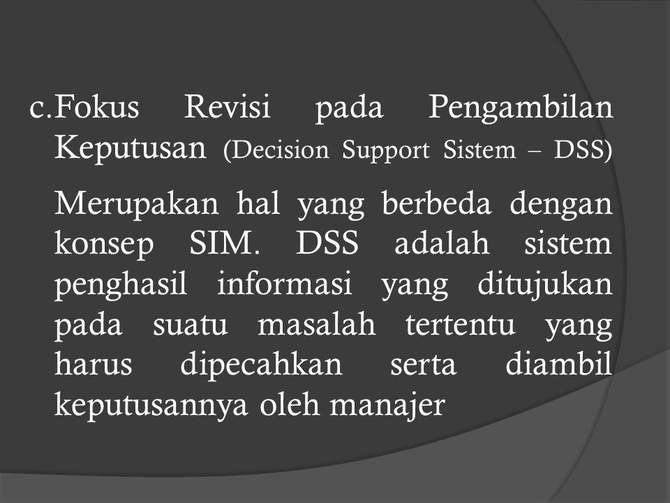 Fokus Revisi pada Pengambilan Keputusan (Decision Support Sistem – DSS)