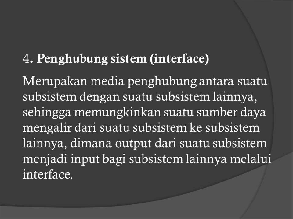 4. Penghubung sistem (interface)