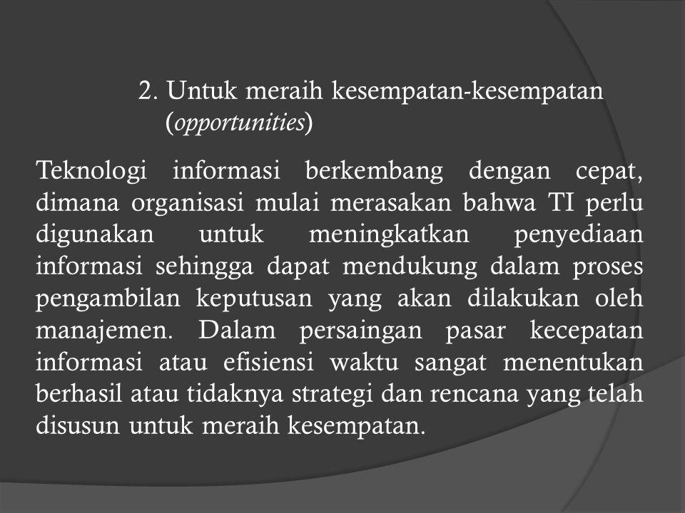 2. Untuk meraih kesempatan-kesempatan