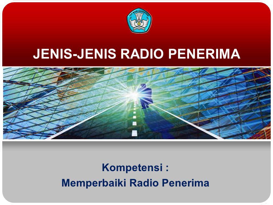 JENIS-JENIS RADIO PENERIMA