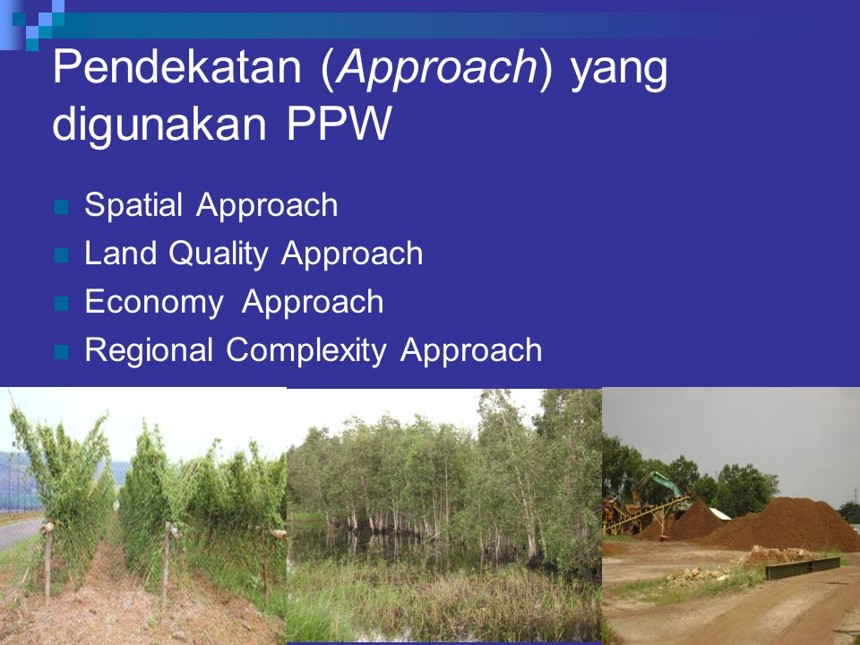 Pendekatan (Approach) yang digunakan PPW