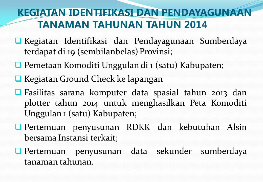 KEGIATAN IDENTIFIKASI DAN PENDAYAGUNAAN TANAMAN TAHUNAN TAHUN 2014