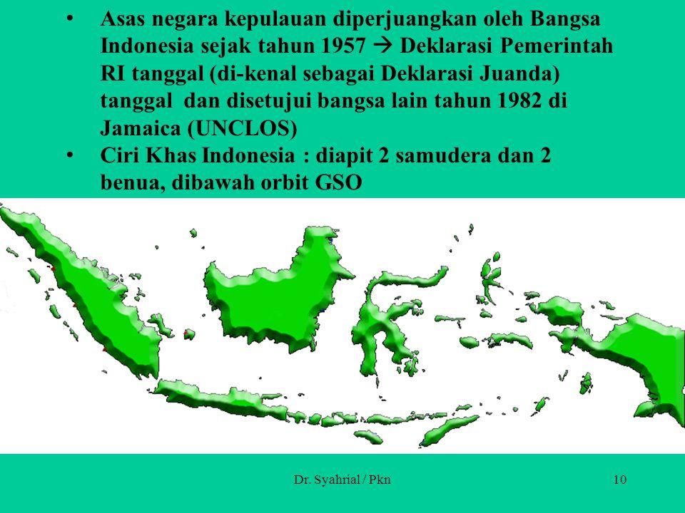 Ciri Khas Indonesia : diapit 2 samudera dan 2 benua, dibawah orbit GSO