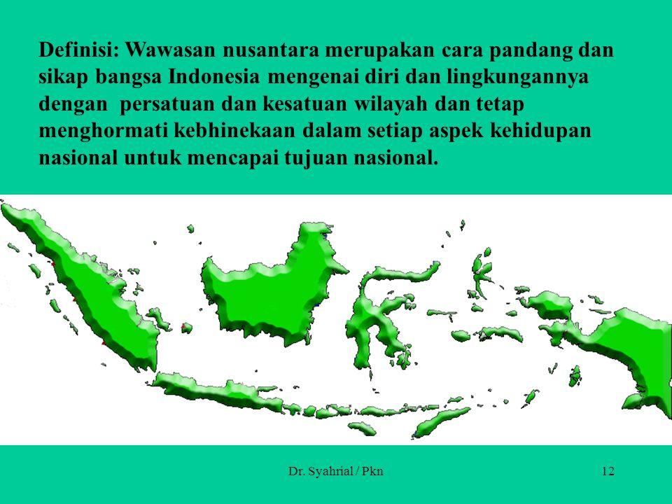 Definisi: Wawasan nusantara merupakan cara pandang dan sikap bangsa Indonesia mengenai diri dan lingkungannya dengan persatuan dan kesatuan wilayah dan tetap menghormati kebhinekaan dalam setiap aspek kehidupan nasional untuk mencapai tujuan nasional.