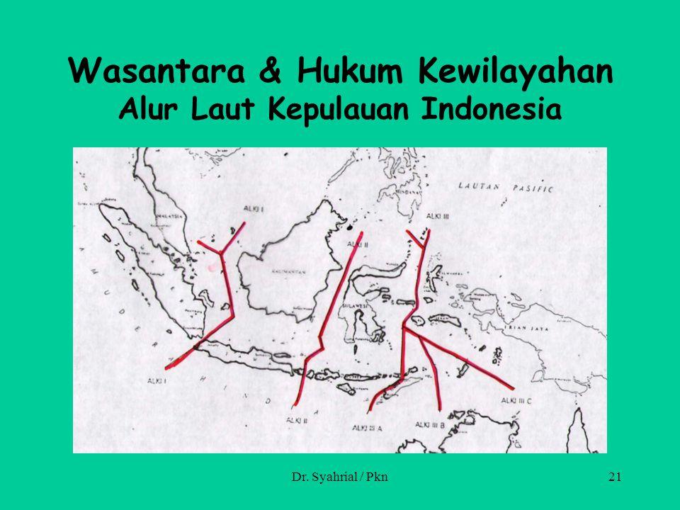 Wasantara & Hukum Kewilayahan Alur Laut Kepulauan Indonesia