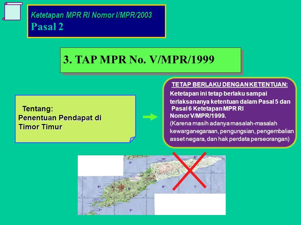 3. TAP MPR No. V/MPR/1999 Pasal 2 Ketetapan MPR RI Nomor I/MPR/2003