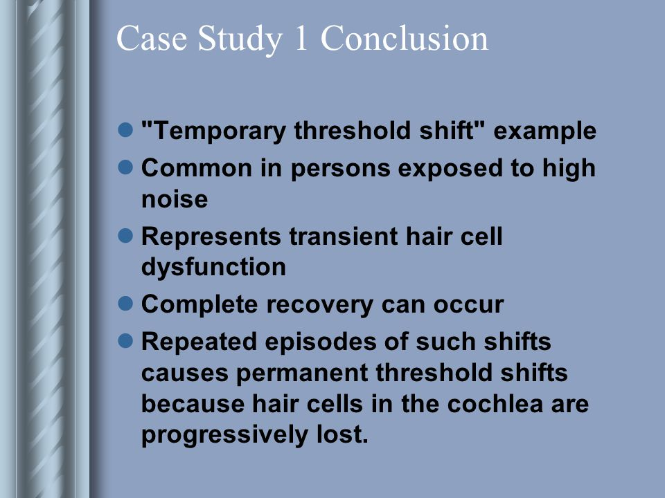 Case Study 1 Conclusion Temporary threshold shift example
