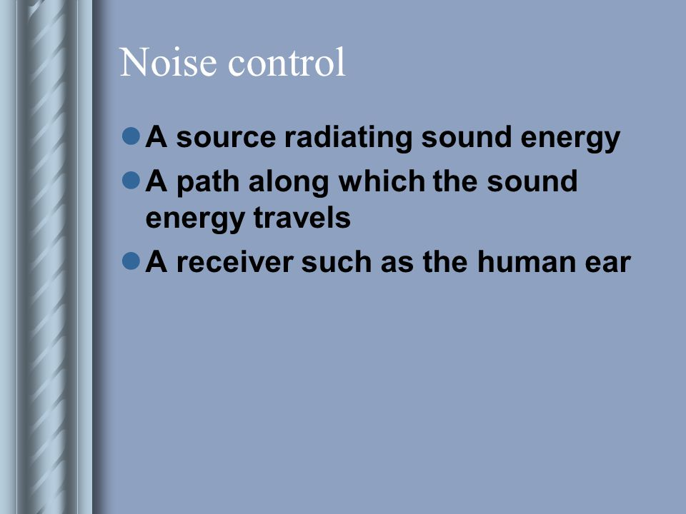 Noise control A source radiating sound energy