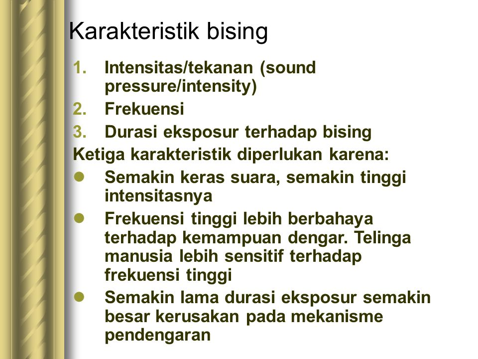 Karakteristik bising Intensitas/tekanan (sound pressure/intensity)
