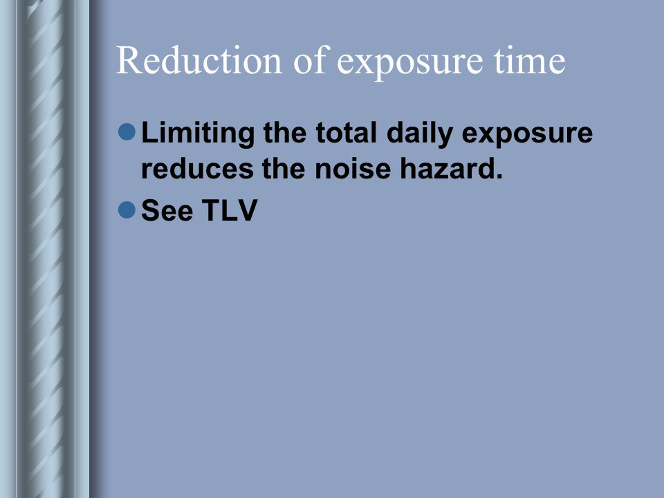 Reduction of exposure time