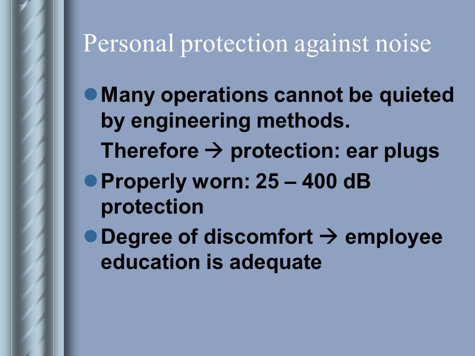 Personal protection against noise