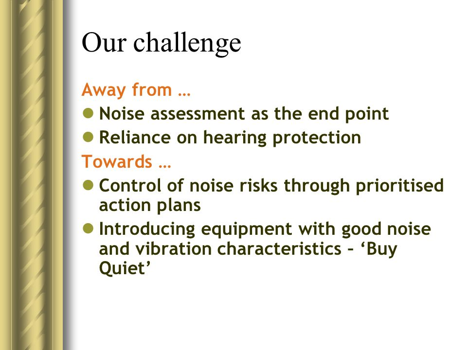Our challenge Away from … Noise assessment as the end point