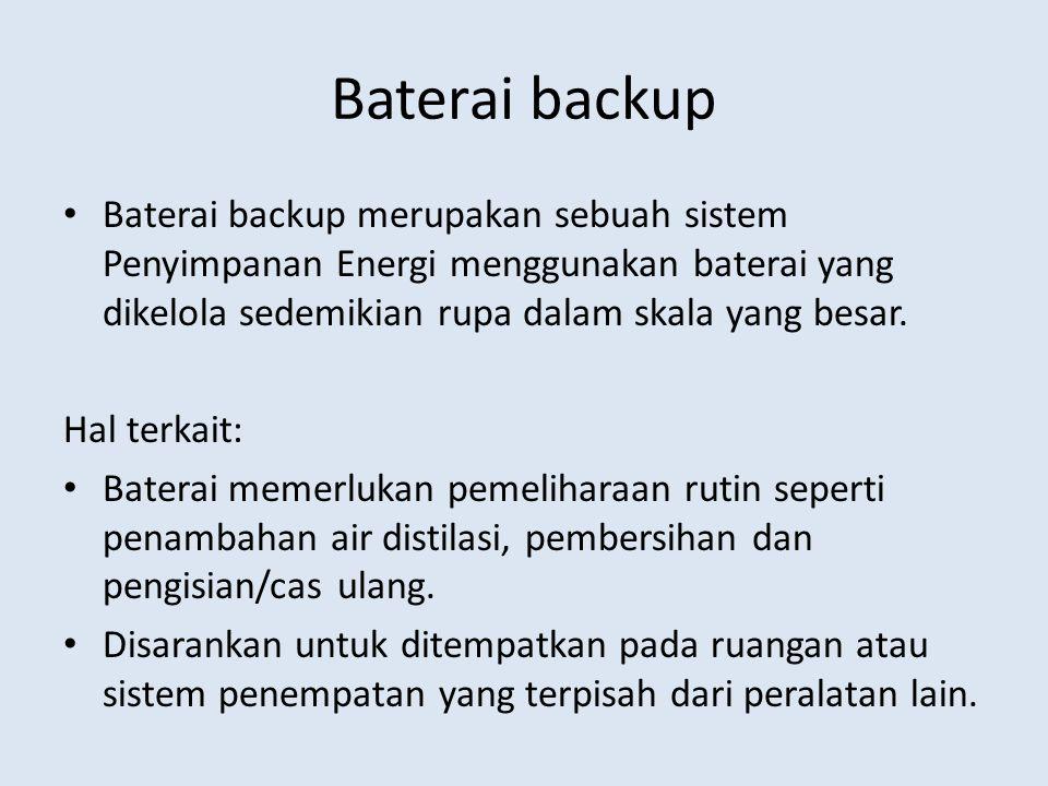 Baterai backup Baterai backup merupakan sebuah sistem Penyimpanan Energi menggunakan baterai yang dikelola sedemikian rupa dalam skala yang besar.