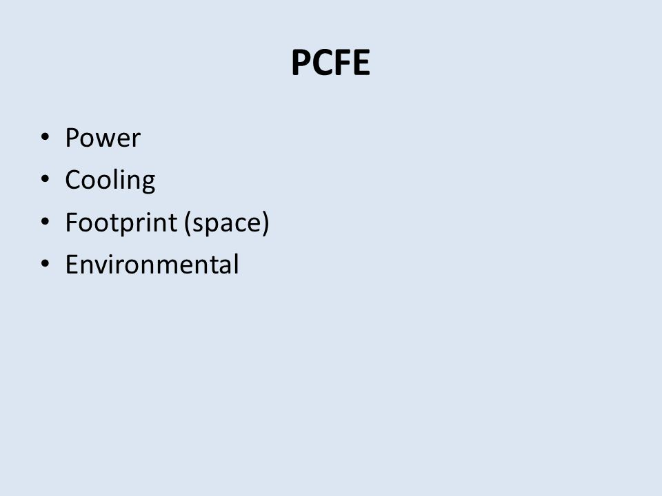 PCFE Power Cooling Footprint (space) Environmental