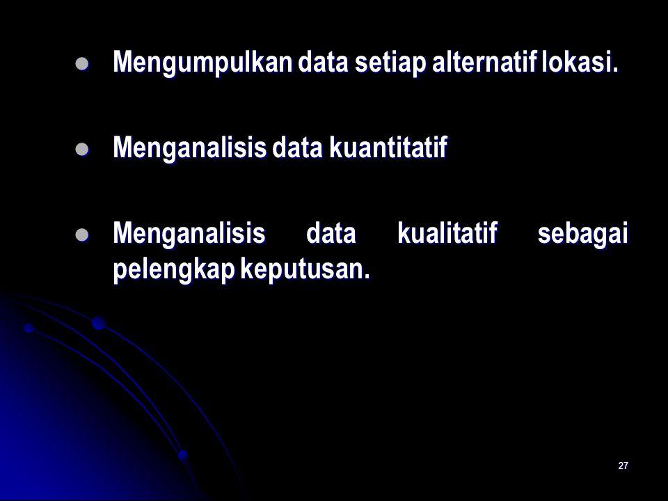 Mengumpulkan data setiap alternatif lokasi.