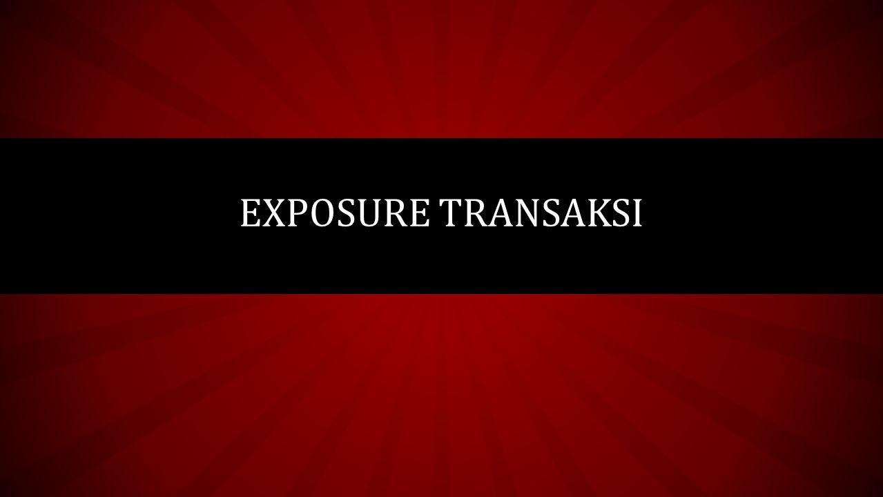 Exposure Transaksi